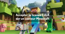 Accepter la licence EULA sur un serveur Minecraft