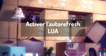Activer l'autorefresh LUA