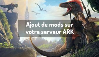 Ajout de mods sur votre serveur ARK