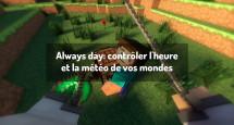 Always day: contrôler l'heure et la météo de vos mondes