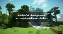 AntiJoinBot - Protégez votre serveur minecraft contre les bots