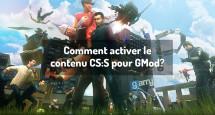 Comment activer le contenu CS:S pour GMod?