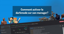 Comment activer le darkmode sur son manager?