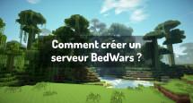 Comment créer un serveur BedWars ?