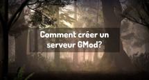 Comment créer un serveur GMod?