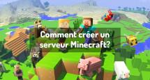 Comment créer un serveur Minecraft?