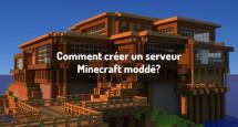 Comment créer un serveur Minecraft moddé?