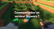 Comment créer un serveur Skywars ?