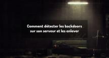Comment détecter les backdoors sur son serveur et les enlever