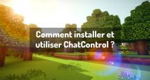 Comment installer et utiliser ChatControl ?