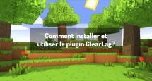 Comment installer et utiliser le plugin ClearLag?
