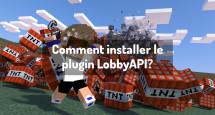 Comment installer le plugin LobbyAPI?
