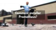 Comment installer Prometheus?