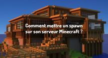 Comment mettre un spawn sur son serveur Minecraft ?