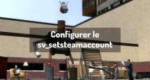 Configurer le sv_setsteamaccount