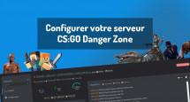 Configurer votre serveur CS:GO Danger Zone