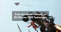 Créer des textes flottants en 2D/3D avec 3D2D Textscreens