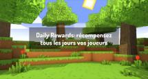 Daily Rewards: récompensez tous les jours vos joueurs