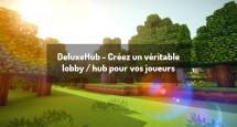 DeluxeHub - Créez un véritable lobby / hub pour vos joueurs