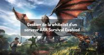 Gestion de la whitelist d'un serveur ARK Survival Evolved