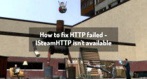 How to fix HTTP failed - ISteamHTTP isn't available