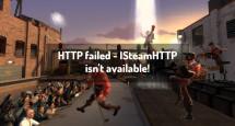HTTP failed - ISteamHTTP isn't available!