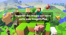 Importer des images sur votre carte avec ImageOnMap