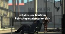 Installer une boutique Pointshop et ajouter un skin