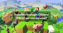 Installez le plugin Citizens (PNJs) sur son serveur?