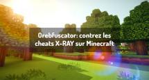 Orebfuscator: contrez les cheats X-RAY sur Minecraft