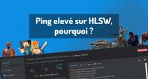 Ping elevé sur HLSW, pourquoi ?