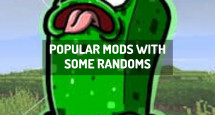 Popular Mods With Some Randoms