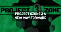 Project Ozone 3 A New Way Forward