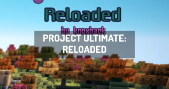 Project Ultimate: Reloaded | minecraft modpack