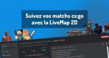 Suivez vos matchs cs:go avec la LiveMap 2D