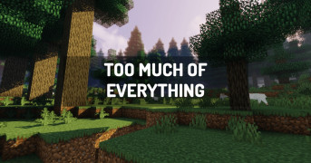 Too Much of Everything   minecraft modpack