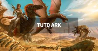 TUTO ARK