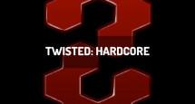 Twisted: Hardcore