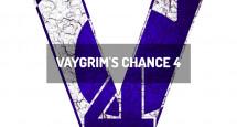 Vaygrim's Chance 4