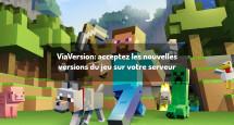 ViaVersion: acceptez les nouvelles versions du jeu sur votre serveur