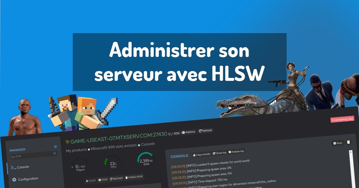 Administrer son serveur avec HLSW