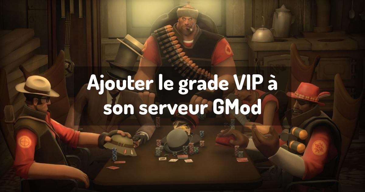 Ajouter le grade VIP à son serveur GMod