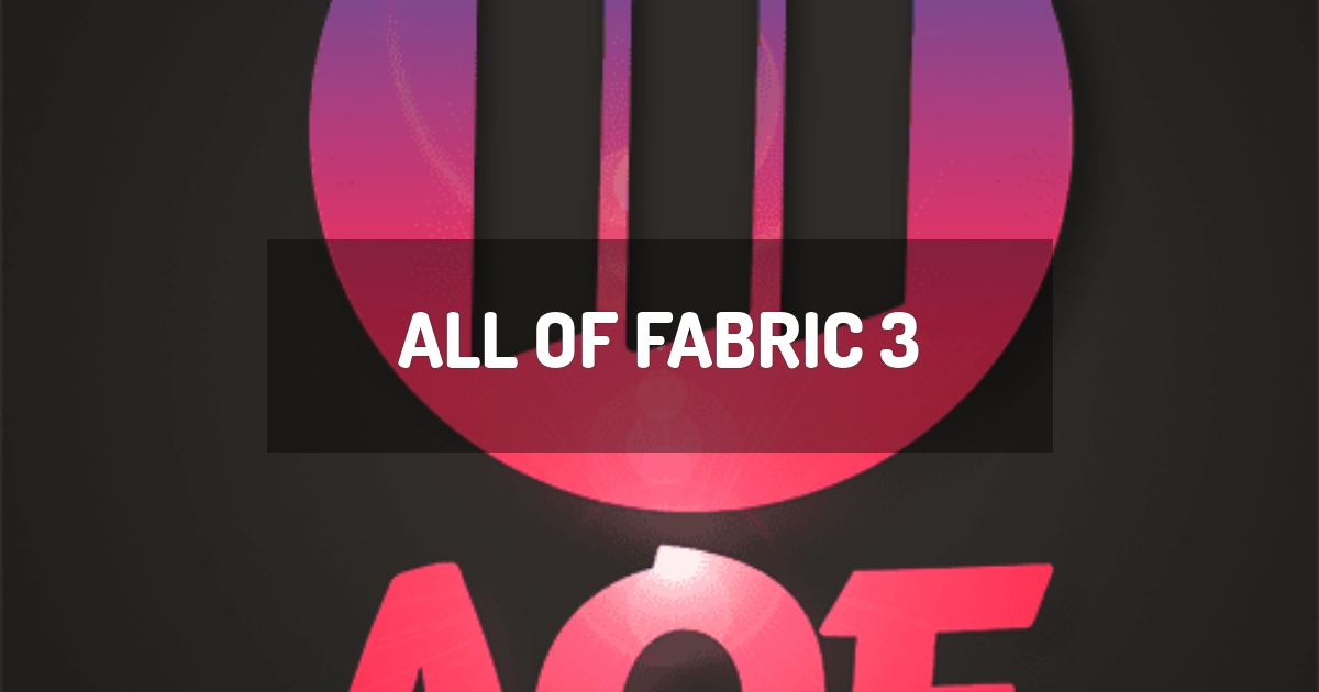 All of Fabric 3