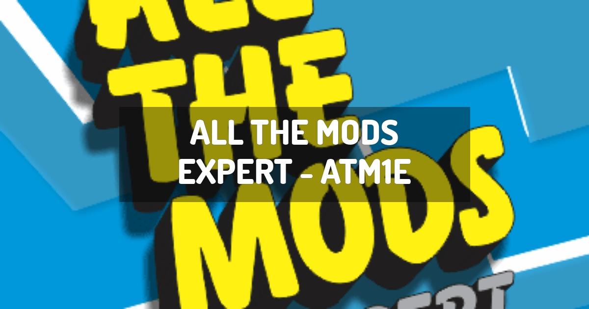 All the Mods Expert - ATM1E