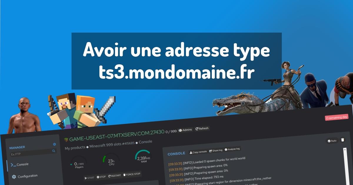 Avoir une adresse type ts3.mondomaine.fr