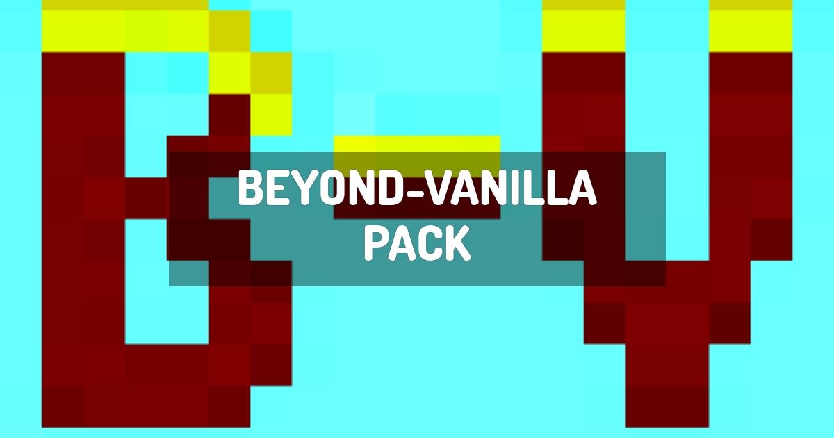Beyond-Vanilla pack