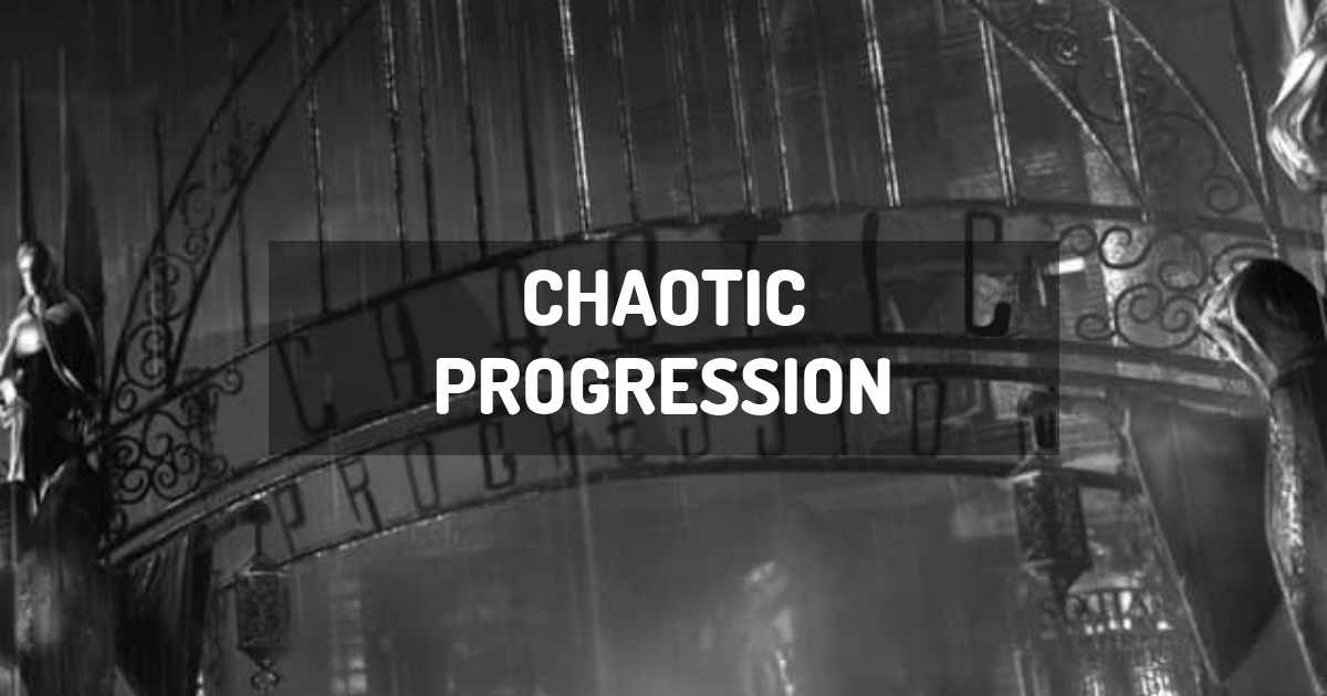 Chaotic Progression