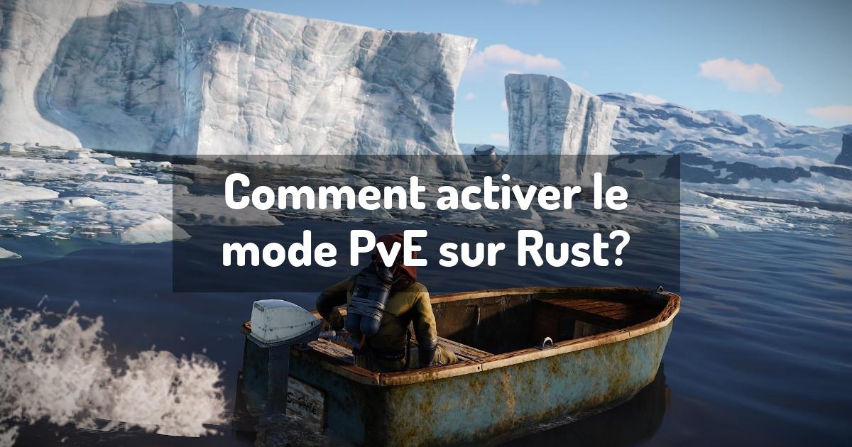 Comment activer le mode PvE sur Rust?