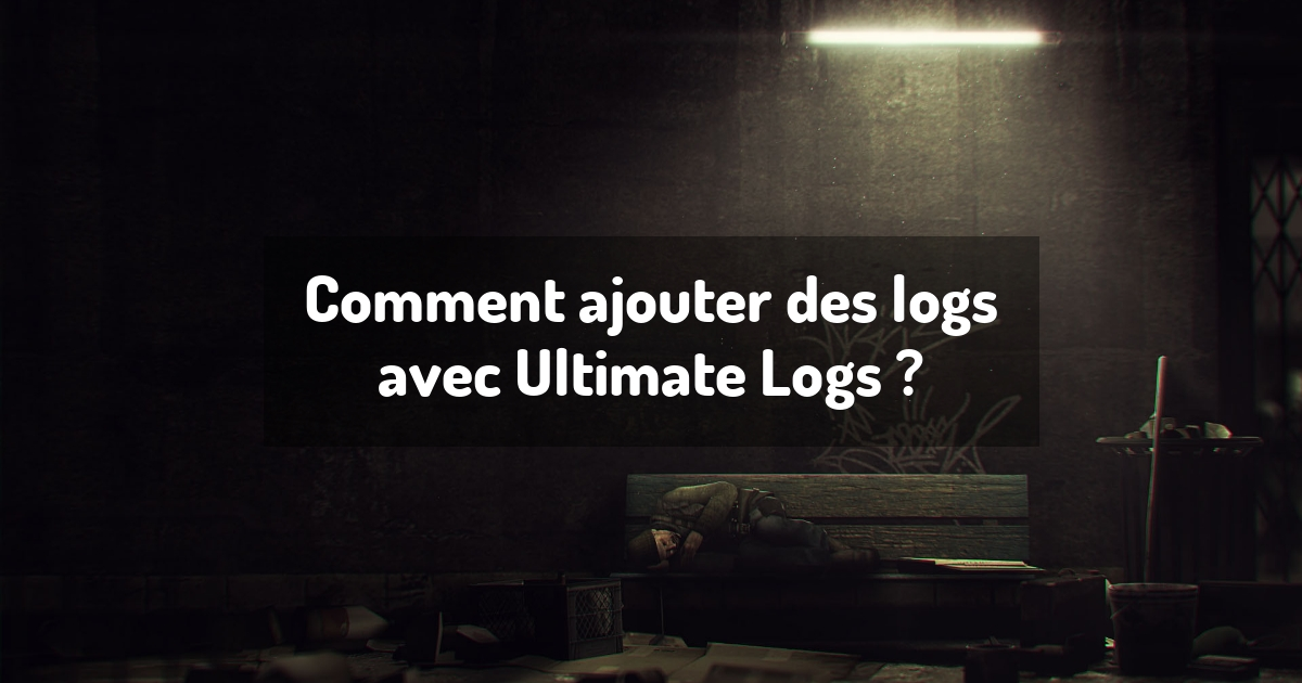 Comment ajouter des logs avec Ultimate Logs ?