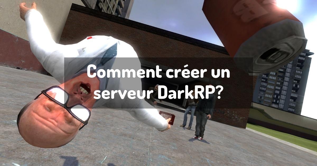 Comment créer un serveur DarkRP?
